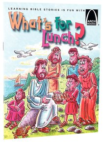Whats For Lunch? (Arch Books Series)