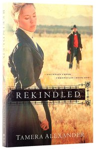 Rekindled (#01 in Fountain Creek Chronicles Series)