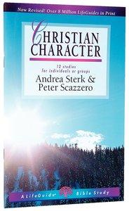 Christian Character (Lifeguide Bible Study Series)
