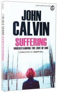 Suffering: Understanding the Love of God