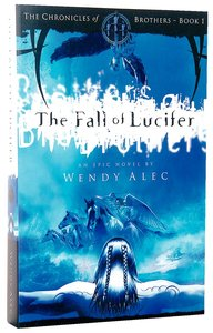 The Fall of Lucifer (#01 in Chronicles Of Brothers Series)