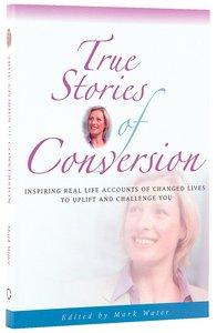 True Stories of Conversion (True Stories Series)