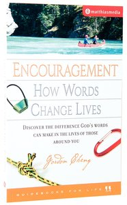 Encouragement - How Words Change Lives (Guidebooks For Life Series)
