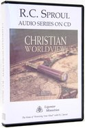 Christian Worldview (R C Sproul Audio Series)
