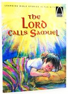The Lord Calls Samuel (Arch Books Series) Paperback