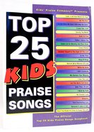 Top 25 Kids Praise Songs Songbook