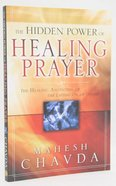 The Hidden Power of Healing Prayer Paperback
