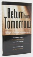 Return From Tomorrow: George Ritchie Died and Nine Minutes Later Returned to Life Mass Market