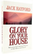 Glory on Your House Paperback