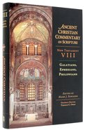 Accs NT: Galatians, Ephesians, Philippians (Ancient Christian Commentary On Scripture: New Testament Series) Hardback