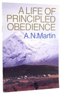 A Life of Principled Obedience