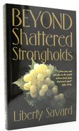 Beyond Shattered Strongholds Paperback