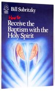 How to Receive the Baptism of the Holy Spirit Booklet