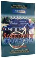 Rediscovering Manhood Workbook Paperback