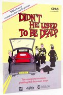 Didn't He Used to Be Dead? Paperback