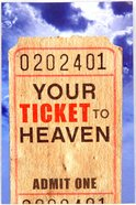 Your Ticket to Heaven ESV (Pack Of 25) Booklet