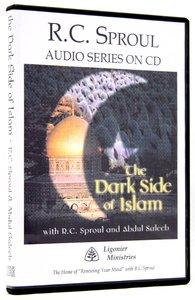 The Dark Side of Islam (R C Sproul Audio Series)
