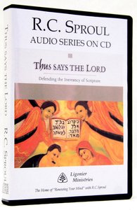 Thus Says the Lord (R C Sproul Audio Series)