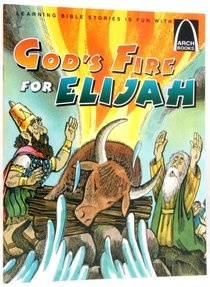 Gods Fire For Elijah (Arch Books Series)