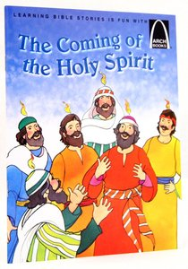 The Coming of the Holy Spirit (Arch Books Series)