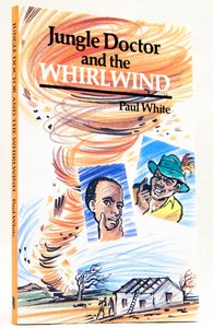Jungle Doctor & the Whirlwind (Jungle Doctor Adventure Series)