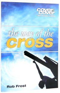 The Way of the Cross (Cover To Cover Advent Study Guide Series)