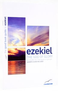The Ezekiel - God of Glory (6 Studies) (The Good Book Guides Series)