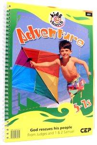 Kids@Church 07: Ad7 Ages 5-7 Teachers Pack (Adventure) (Kids@church Curriculum Series)