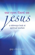 Our Eyes Fixed on Jesus Paperback