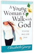 A Young Woman's Walk With God Paperback