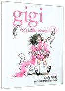 Gigi, God's Little Princess (Gigi, God's Little Princess Series) Hardback