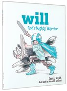 God's Mighty Warrior (Will, God's Mighty Warrior Series) Hardback