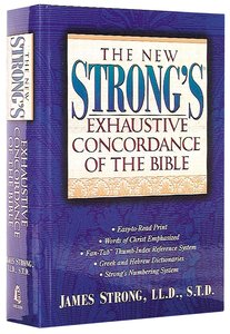 The New Strongs Exhaustive Concordance of the Bible (Super Value Edition Series)