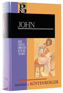 John (Baker Exegetical Commentary On The New Testament Series)
