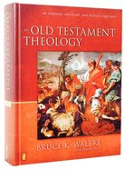 Old Testament Theology: An Exegetical. Canonical, and Thematic Approach Hardback