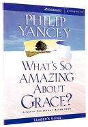 What's So Amazing About Grace? (Leader's Guide) Paperback