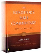 Luke-Acts (#10 in Expositor's Bible Commentary Revised Series) Hardback