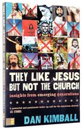 They Like Jesus, But Not the Church Paperback