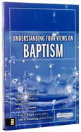 Understanding Four Views on Baptism (Counterpoints Series) Paperback