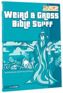 2: 52  Weird & Gross Bible Stuff (2 52 Bible Series) Paperback