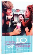 The 10 Commandments of Dating (Student Edition) Paperback