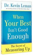When Your Best Isn't Good Enough Paperback