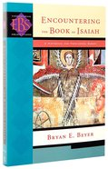 Encountering Isaiah (Encountering Biblical Studies Series) Paperback