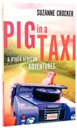 Pig in a Taxi and Other African Adventures Paperback