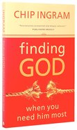 Finding God When You Need Him Most Paperback