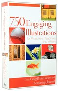 750 Engaging Illustrations For Preachers, Teachers, and Writers Paperback