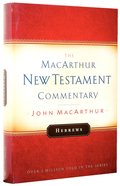 Hebrews (Macarthur New Testament Commentary Series)