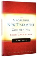 Romans 1-8 (Macarthur New Testament Commentary Series)
