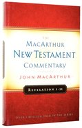 Revelation 1-11 (Macarthur New Testament Commentary Series) Hardback