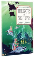 The Gates of Neptune (#02 in Seven Sleepers Series) Paperback